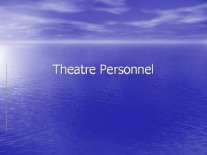 Theatre Personnel Theatre Personnel Producer Brings together the