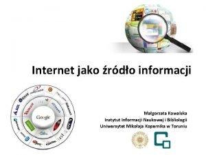 Internet jako rdo informacji Magorzata Kowalska Instytut Informacji