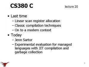 CS 380 C lecture 20 Last time Linear