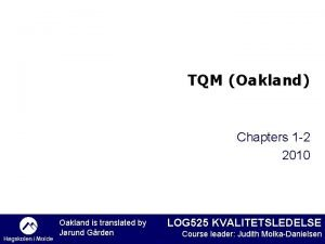 TQM Oakland Chapters 1 2 2010 Oakland is