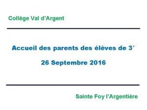 Collge Val dArgent Accueil des parents des lves