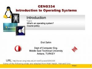CENG 334 Introduction to Operating Systems Introduction Topics