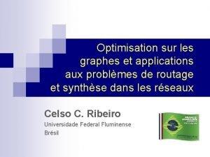 Optimisation sur les graphes et applications aux problmes