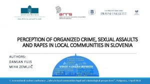 PERCEPTION OF ORGANIZED CRIME SEXUAL ASSAULTS AND RAPES