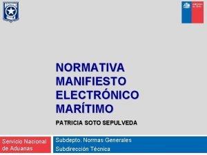 NORMATIVA MANIFIESTO ELECTRNICO MARTIMO PATRICIA SOTO SEPULVEDA Servicio