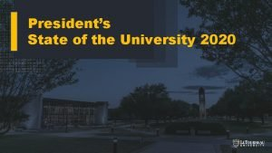 Presidents State of the University 2020 Presidents Office