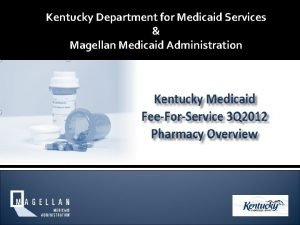 Kentucky Department for Medicaid Services Magellan Medicaid Administration
