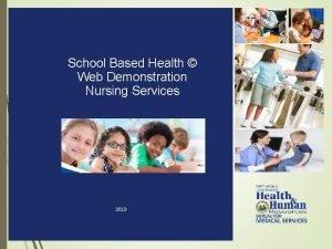 School Based Health Web Demonstration Nursing Services 2019