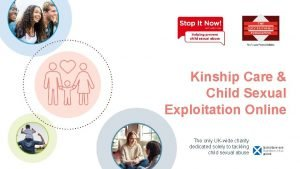 Kinship Care Child Sexual Exploitation Online The only