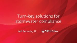 Turnkey solutions for stormwater compliance Jeff Mc Innis