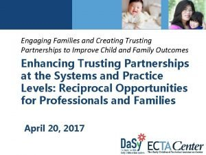 Engaging Families and Creating Trusting Partnerships to Improve