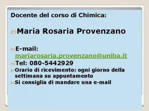 Docente del corso di Chimica Maria Rosaria Provenzano