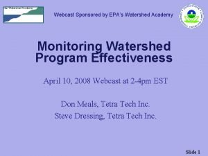 Webcast Sponsored by EPAs Watershed Academy Monitoring Watershed