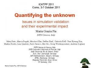 ICATPP 2011 Como 3 7 October 2011 Quantifying