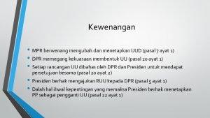 Kewenangan MPR berwenang mengubah dan menetapkan UUD pasal
