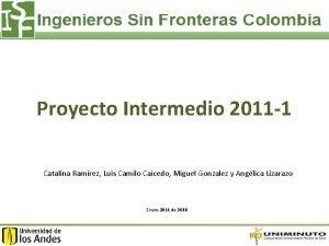 Proyecto Intermedio 2011 1 Catalina Ramrez Luis Camilo