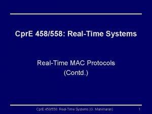 Cpr E 458558 RealTime Systems RealTime MAC Protocols