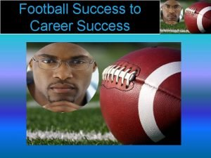 Football Success to Career Success Football Success to