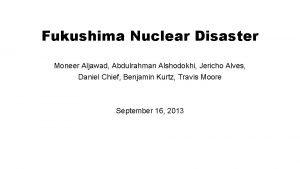 Fukushima Nuclear Disaster Moneer Aljawad Abdulrahman Alshodokhi Jericho
