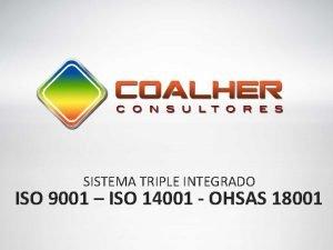 SISTEMA TRIPLE INTEGRADO ISO 9001 ISO 14001 OHSAS