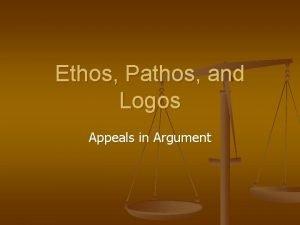 Ethos Pathos and Logos Appeals in Argument Persuasive