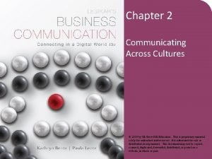 Chapter 2 Communicating Across Cultures 2014 by Mc