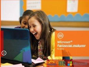 Microsot Partneriai mokyme forumas Virtuali kelion klasje VKK