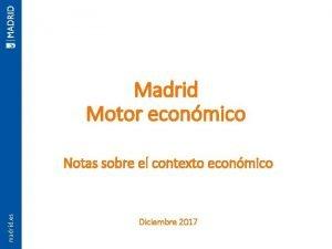 Madrid Motor econmico Notas sobre el contexto econmico