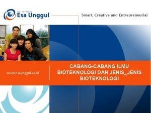 CABANGCABANG ILMU BIOTEKNOLOGI DAN JENISJENIS BIOTEKNOLOGI Pendahuluan Bioteknologi