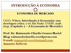 INTRODUO ECONOMIA DE MERCADO CANO Wilson Introduo Economia