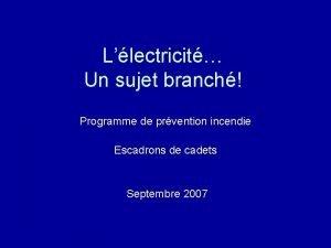 Llectricit Un sujet branch Programme de prvention incendie