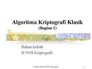 Algoritma Kriptografi Klasik Bagian 1 Bahan kuliah IF