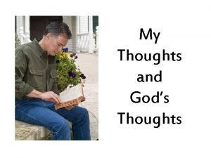 My Thoughts and Gods Thoughts God Knows What