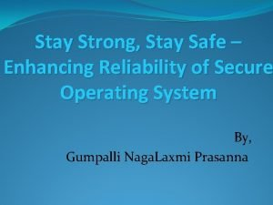 Stay Strong Stay Safe Enhancing Reliability of Secure