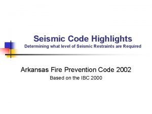 Seismic Code Highlights Determining what level of Seismic
