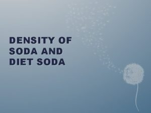 DENSITY OF SODA AND DIET SODA How to