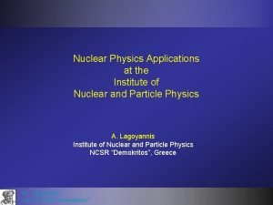 Nuclear Physics Applications at the Institute of Nuclear