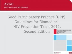 Good Participatory Practice GPP Guidelines for Biomedical HIV