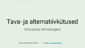 Tava ja alternatiivktused Ktused ja tehnoloogiad Tallinna Tehnikalikoolis