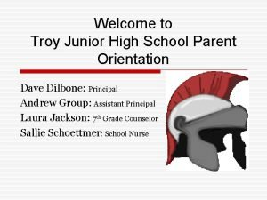Welcome to Troy Junior High School Parent Orientation