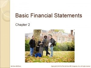 Basic Financial Statements Chapter 2 Mc GrawHillIrwin Copyright