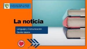 La noticia Lenguaje y Comunicacin Quinto bsico IN