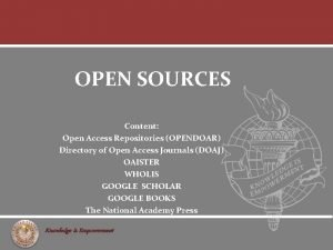 OPEN SOURCES Content Open Access Repositories OPENDOAR Directory