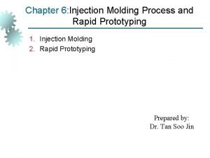 Chapter 6 Injection Molding Process and Rapid Prototyping