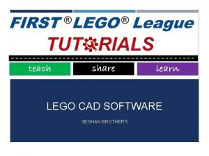 LEGO CAD SOFTWARE SESHAN BROTHERS WHY USE LEGO