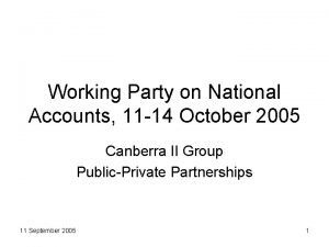 Working Party on National Accounts 11 14 October