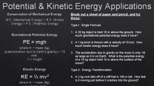 Potential Kinetic Energy Applications Conservation of Mechanical Energy