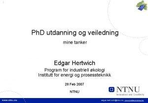 1 Ph D utdanning og veiledning mine tanker