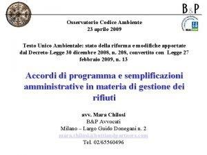 Osservatorio Codice Ambiente 23 aprile 2009 Testo Unico