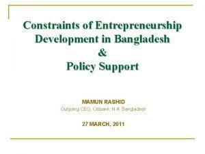 Constraints of Entrepreneurship Development in Bangladesh Policy Support